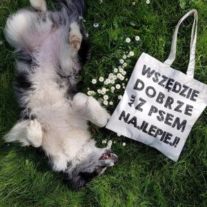"""Torba """"Wszędzie dobrze, ale z psem najlepiej! idealna dla właściciela psa na zakupy, na spacer czy na wycieczkę. Na prezent dla miłośnika zwierząt czy jako gadżet dla wielbiciela psów."""