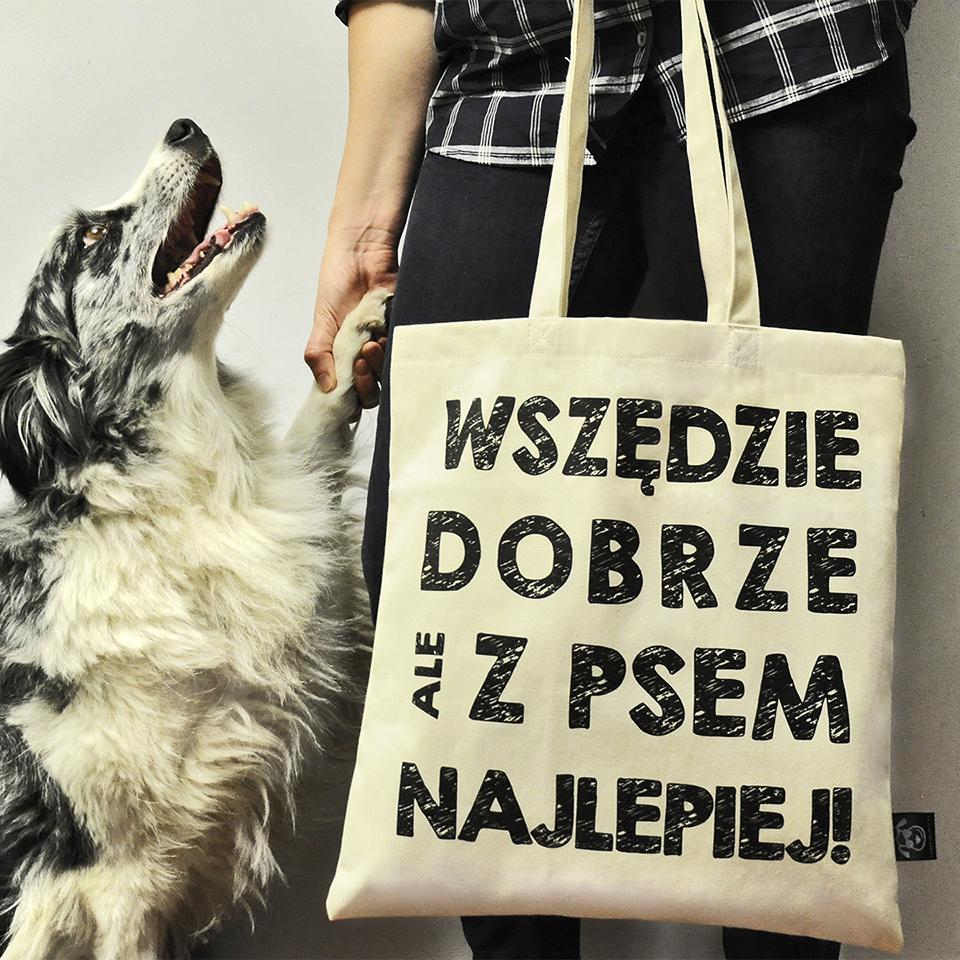 """Torba """"Wszędzie dobrze, ale z psem najlepiej!"""" idealna dla właściciela psa na zakupy, na spacer czy na wycieczkę. Na prezent dla miłośnika zwierząt czy jako gadżet dla wielbiciela psów."""