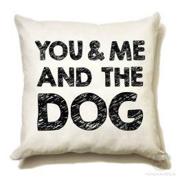 """Poduszka """"You & me and the dog"""" idealna dla właściciela psa. Na prezent dla miłośnika zwierząt czy jako gadżet dla wielbiciela psów."""