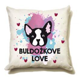"""Poduszka """"buldożkove love"""" idealna dla właściciela psa rasowego (buldożek francuski). Na prezent dla miłośnika zwierząt czy jako gadżet dla wielbiciela psów."""