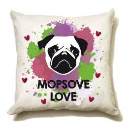 """Poduszka """"mopsove love"""" idealna dla właściciela psa rasowego (mops). Na prezent dla miłośnika zwierząt czy jako gadżet dla wielbiciela psów."""