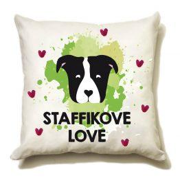 """Poduszka """"staffikove love"""" idealna dla właściciela psa rasowego (stafforshire bull terrier). Na prezent dla miłośnika zwierząt czy jako gadżet dla wielbiciela psów."""