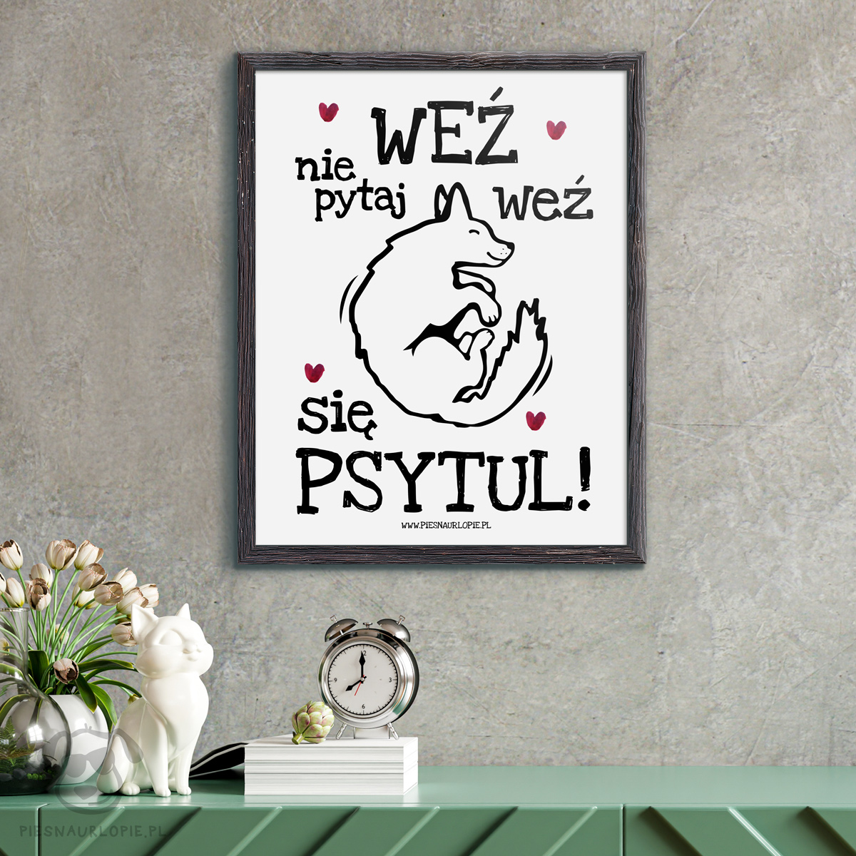 Plakat Z Psem Weź Nie Pytaj Weź Się Psytul