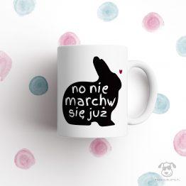 """Kubek z """"No nie marchw się już"""" idealny dla miłośnika królików do pracy, do domu i w podróż. Na prezent dla wielbiciela zwierząt czy jako gadżet dla właściciela królików."""