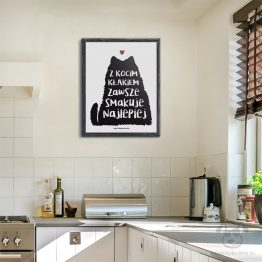 """Plakat """"Z kocim kłakiem zawsze smakuje najlepiej"""" idealny dla właścicieli kotów, których koty gubią sierść. Na prezent dla miłośnika zwierząt czy jako gadżet dla wielbiciela kotów."""