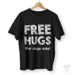 Koszulka dla właściciela psa Free hugs (for dogs only)